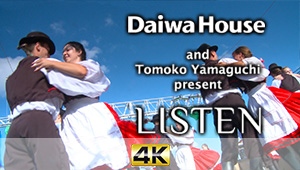 DaiwaHouse and Tomoko Yamaguchi present LISTEN
