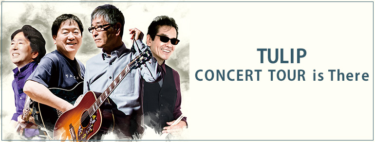TULIP<br>CONCERT TOUR  is There
