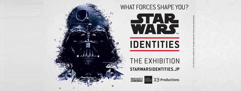 STAR WARS IDENTITIES THE EXHIBITION<br>(スター・ウォーズ™ アイデンティティーズ:ザ・エキシビション)