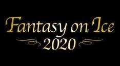 Fantasy on Ice 2020<br>in MAKUHARI / in KOBE / in SHIZUOKA